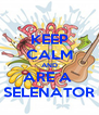 KEEP CALM AND ARE A  SELENATOR - Personalised Poster A4 size