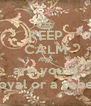 KEEP CALM AND are you a royal or a rebel - Personalised Poster A4 size