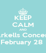 KEEP CALM AND Arkells Concert February 28  - Personalised Poster A4 size
