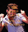 KEEP CALM AND Arocha Do Gusttavo - Personalised Poster A4 size