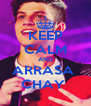KEEP CALM AND ARRASA  CHAY  - Personalised Poster A4 size