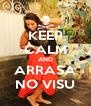KEEP CALM AND ARRASA NO VISU - Personalised Poster A4 size
