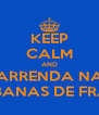 KEEP CALM AND ARRENDA NA CABANAS DE FRADE - Personalised Poster A4 size