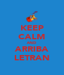 KEEP CALM AND ARRIBA LETRAN - Personalised Poster A4 size