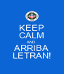 KEEP CALM AND ARRIBA LETRAN! - Personalised Poster A4 size