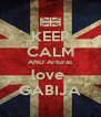 KEEP CALM AND Arturas love  GABIJA - Personalised Poster A4 size