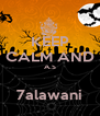 KEEP CALM AND A.S  7alawani - Personalised Poster A4 size