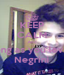 KEEP CALM And As long as you love me Negrini - Personalised Poster A4 size