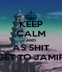 KEEP CALM AND AS SHIT GET TO JAMIR - Personalised Poster A4 size