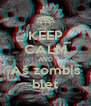 KEEP CALM AND Aš zombis blet - Personalised Poster A4 size