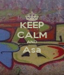 KEEP CALM AND Asa  - Personalised Poster A4 size