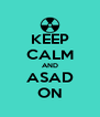 KEEP CALM AND ASAD ON - Personalised Poster A4 size