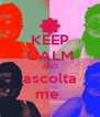 KEEP CALM AND ascolta me  - Personalised Poster A4 size
