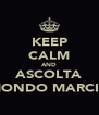 KEEP CALM AND ASCOLTA MONDO MARCIO - Personalised Poster A4 size