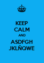 KEEP CALM AND ASDFGH JKLÑQWE - Personalised Poster A4 size