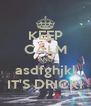 KEEP CALM AND asdfghjkl IT'S DRICKI - Personalised Poster A4 size
