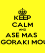KEEP CALM AND ASE MAS  AGORAKI MOU  - Personalised Poster A4 size