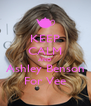 KEEP CALM AND Ashley Benson For Vee - Personalised Poster A4 size