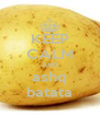 KEEP CALM AND ashq batata - Personalised Poster A4 size