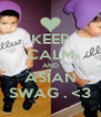 KEEP CALM AND ASIAN SWAG . <3 - Personalised Poster A4 size