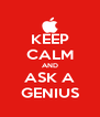 KEEP CALM AND ASK A GENIUS - Personalised Poster A4 size