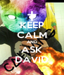 KEEP CALM AND ASK DAVID - Personalised Poster A4 size