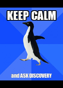 KEEP CALM and ASK DISCOVERY - Personalised Poster A4 size