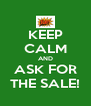 KEEP CALM AND ASK FOR THE SALE! - Personalised Poster A4 size