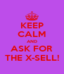 KEEP CALM AND ASK FOR THE X-SELL! - Personalised Poster A4 size