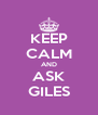 KEEP CALM AND ASK GILES - Personalised Poster A4 size