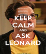 KEEP CALM AND ASK LEONARD - Personalised Poster A4 size