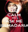 KEEP CALM AND ASK ME /DANIELMADARIAGAR - Personalised Poster A4 size