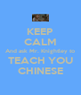 KEEP CALM And ask Mr. Knightley to TEACH YOU CHINESE - Personalised Poster A4 size