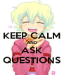 KEEP CALM AND ASK QUESTIONS - Personalised Poster A4 size
