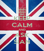 KEEP CALM AND ASK SIAN - Personalised Poster A4 size