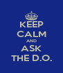 KEEP CALM AND ASK THE D.O. - Personalised Poster A4 size