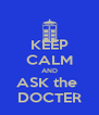 KEEP CALM AND ASK the  DOCTER - Personalised Poster A4 size