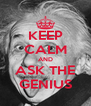 KEEP CALM AND ASK THE GENIUS - Personalised Poster A4 size