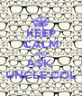 KEEP CALM AND ASK  UNCLE COL - Personalised Poster A4 size