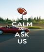 KEEP CALM AND ASK US - Personalised Poster A4 size