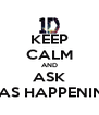 KEEP CALM AND ASK VAS HAPPENIN? - Personalised Poster A4 size