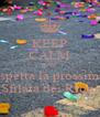 KEEP CALM AND aspetta la prossima Sfilata dei Rioni - Personalised Poster A4 size