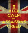 KEEP CALM AND ASSASSINS CREED - Personalised Poster A4 size