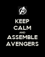 KEEP CALM AND ASSEMBLE AVENGERS - Personalised Poster A4 size