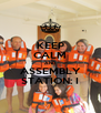 KEEP CALM AND ASSEMBLY STATION: I - Personalised Poster A4 size