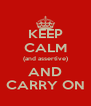 KEEP CALM (and assertive) AND CARRY ON - Personalised Poster A4 size