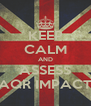 KEEP CALM AND ASSESS AQR IMPACT - Personalised Poster A4 size