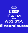 KEEP CALM AND ASSISTA 5incominutos - Personalised Poster A4 size