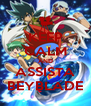 KEEP CALM AND ASSISTA BEYBLADE - Personalised Poster A4 size