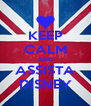 KEEP CALM AND ASSISTA DISNEY - Personalised Poster A4 size